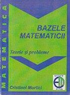 Bazele Matematicii - Teorie si probleme