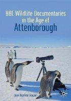 BBC Wildlife Documentaries in the Age of Attenborough