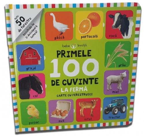 Bebe învață. Primele 100 de cuvinte. La fermă. Carte cu ferestruici