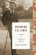 Becoming C. S. Lewis, Volume 1