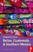 Belize, Guatemala & Southern Mexico