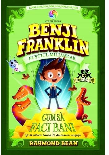Benji Franklin. Puștiul miliardar (vol.1)