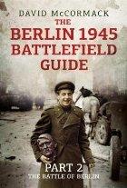 Berlin 1945 Battlefield Guide