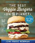 Best Veggie Burgers on the Planet, revised and updated