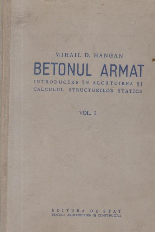 Betonul armat - Introducere in alcatuirea si calculul structurilor statice, Volumul I