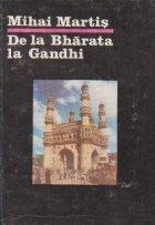 De la Bharata la Gandhi. Civilizatie, istorie si cultura indiana