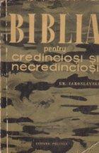 Biblia pentru credinciosi si necredinciosi