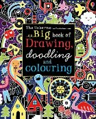 Big book of drawing, doodling and colouring