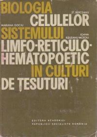 Biologia celulelor sistemului limfo-reticulo-hematopoetic in culturi de tesuturi