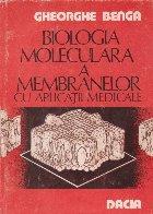 Biologia moleculara a membranelor cu aplicatii medicale