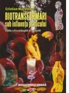 Biotransformari sub influenta psihicului ( Editia a II-a, adaugita si revizuita). BIOALCHIMIA UMANA