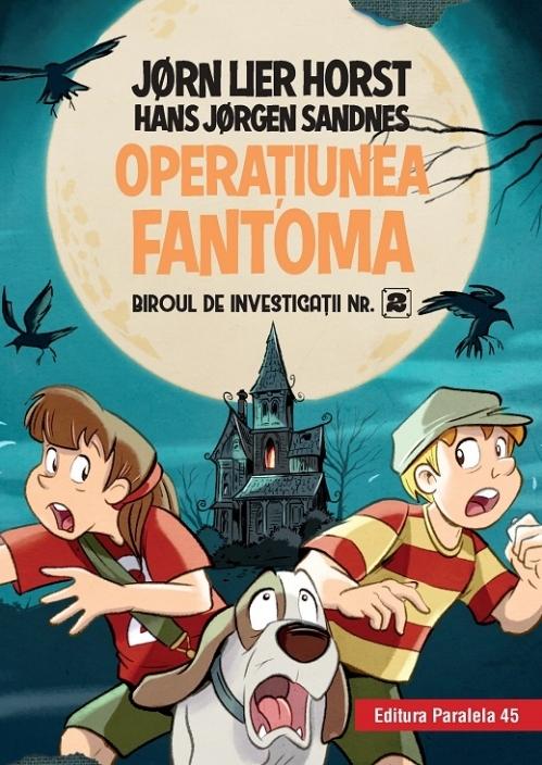 Biroul de investigații nr. 2. Operaţiunea Fantoma (ediție cartonată)