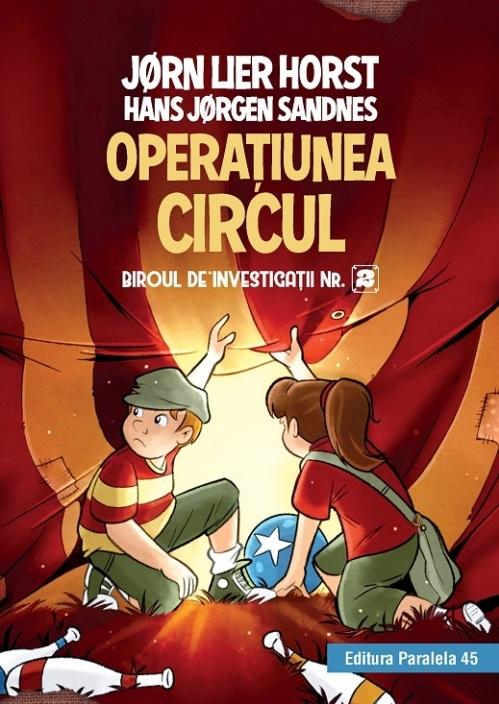 Biroul de investigații nr. 2. Operaţiunea Circul (ediție cartonată)