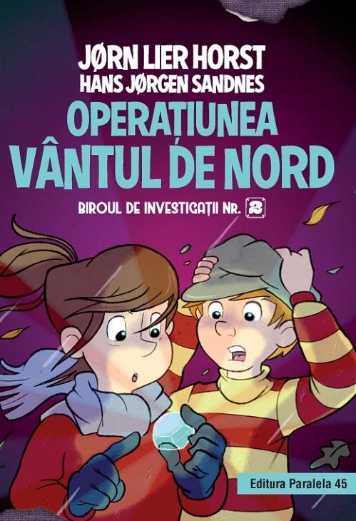 Biroul de investigații nr. 2. Operaţiunea Vântul de nord (ediție cartonată)