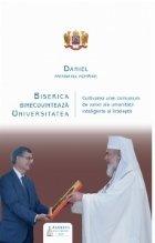 Biserica binecuvinteaza Universitatea: cultivarea unei comuniuni de valori ale umanitatii inteligente si intelepte