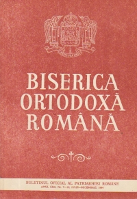 Biserica Ortodoxa Romana - Buletinul Oficial al Patriarhiei Romane, Nr. 7-12, Iulie-Decembrie/1994