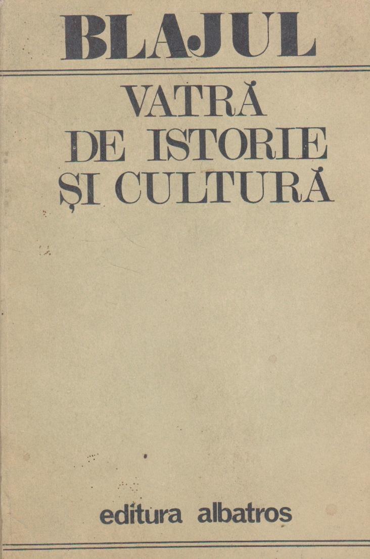 Blajul - Vatra de istorie si cultura