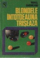 Blondele intotdeauna triseaza