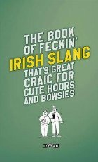 Book of Feckin' Irish Slang that's great craic for cute hoor