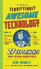Book of Terrifyingly Awesome Technology