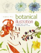 Botanical Illustration the Next Ten Lessons: Colour and Comp