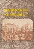 Bucurestii de altadata, Volumul I (1871 - 1877)