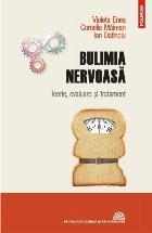 Bulimia nervoasă. Teorie, evaluare şi tratament
