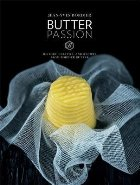 Butter Passion: History, Culture, and Recipes from Bordier B