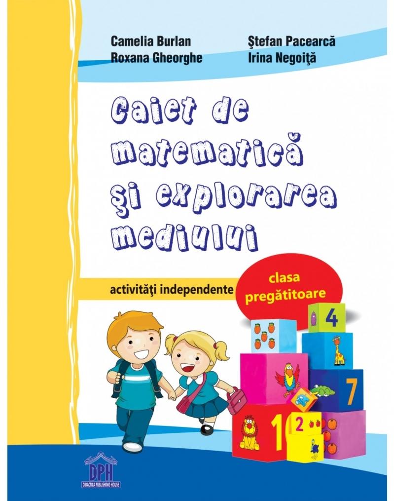 Caiet de Matematica si explorarea mediului - Clasa pregatitoare - Activitati independente