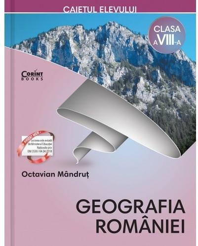Caietul elevului clasa a VIII-a. Geografia României