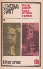 Calatoriile lui Gulliver. Povestea unui poloboc si alte satire