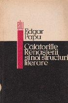 Calatoriile Renasterii si noi structuri literare