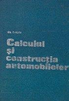 Calculul si constructia automobilelor, Editie 1977