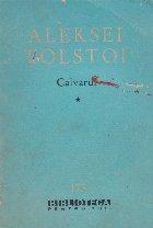 Calvarul, Volumul I