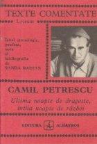 Camil Petrescu - Ultima noapte de dragoste, intiia noapte de razboi (Texte comentate)