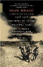 Campania anilor 1916–1918.Drumuri de sânge. Moartea albă. Pe urmele bolșevicilor