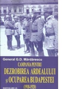 Campania pentru Dezrobirea Ardealului si Ocuparea Budapestei (1918-1920)