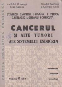 Cancerul si alte tumori ale sistemului endocrin, Volumul 14/1984