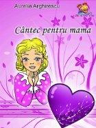Cantec pentru mama Poezii