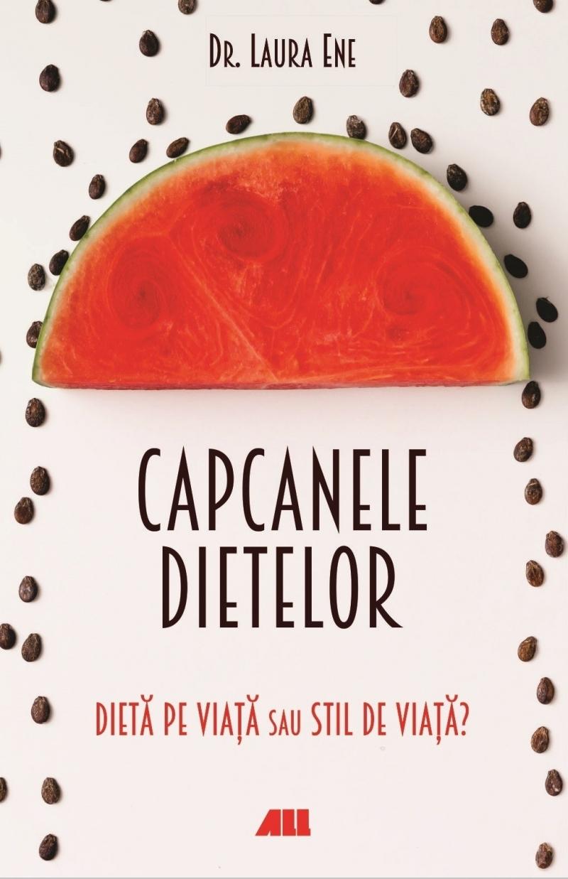 Capcanele dietelor. Dietă pe viață sau stil de viață?