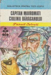 Capitan Mavromati. Ciulinii Baraganului