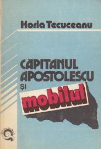 Capitanul Apostolescu si Mobilul (Ancheta continua)
