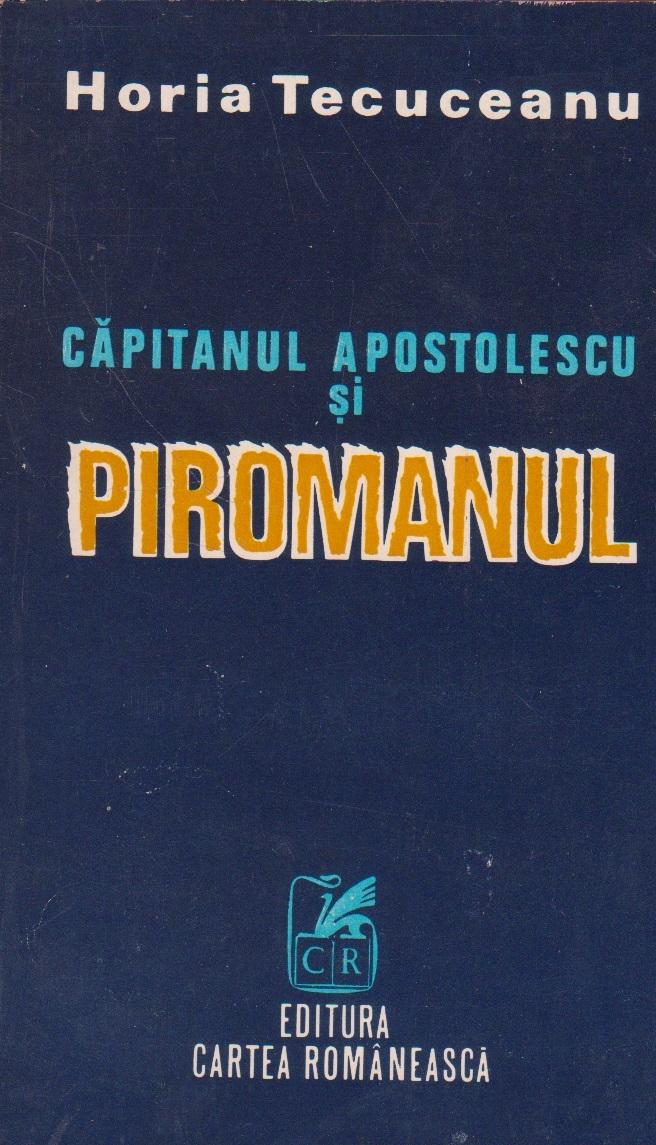 Capitanul Apostolescu si Piromanul