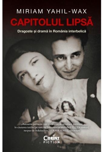 Capitolul lipsă. Dragoste și dramă în România interbelică