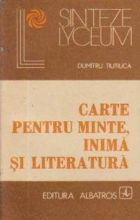 Carte pentru minte, inima si literatura - O antologie a eseului romanesc -