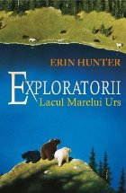 Cartea 2 Exploratorii. Lacul marelui urs