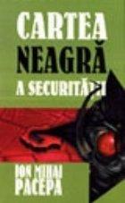 Cartea Neagra a Securitatii, Volumul al II-lea - Viata mea alaturi de Gheorghiu-Dej