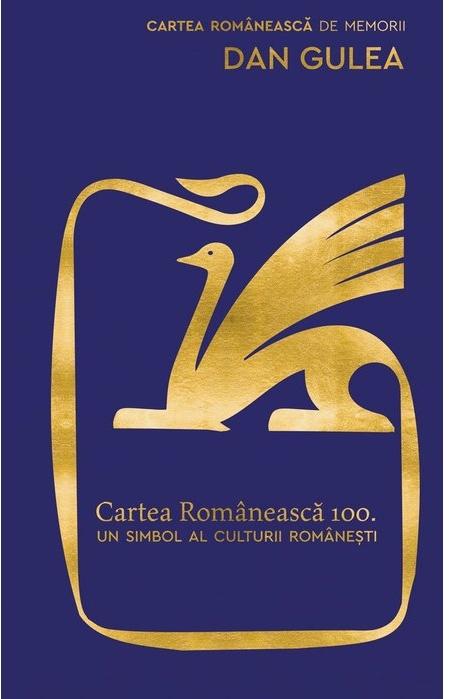 Cartea Românească 100. Un simbol al culturii românești