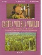 Cartea viei vinului Manualul viticultorilor