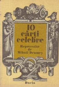 10 carti celebre - Repovestite de Mihail Drumes
